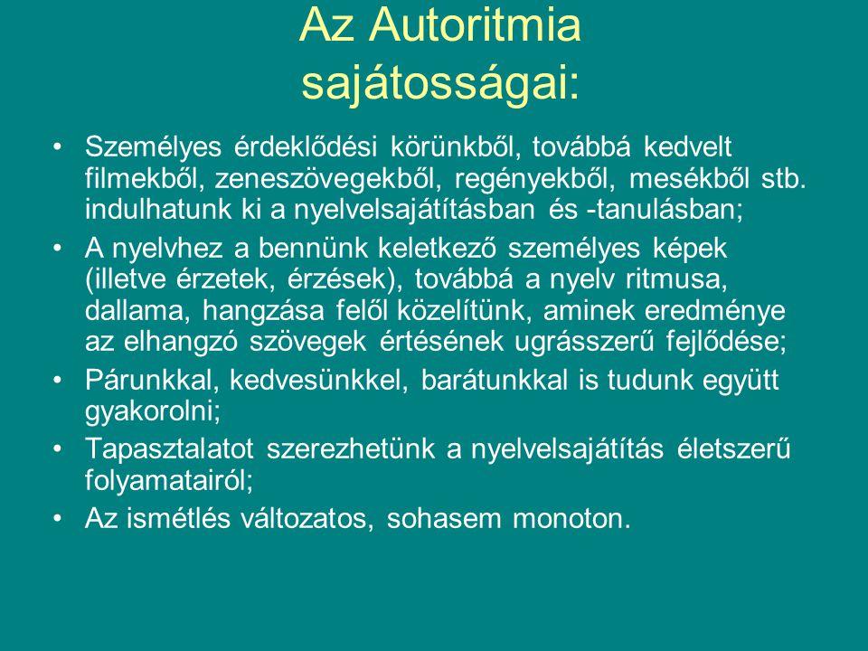 Az Autoritmia sajátosságai: •Személyes érdeklődési körünkből, továbbá kedvelt filmekből, zeneszövegekből, regényekből, mesékből stb.