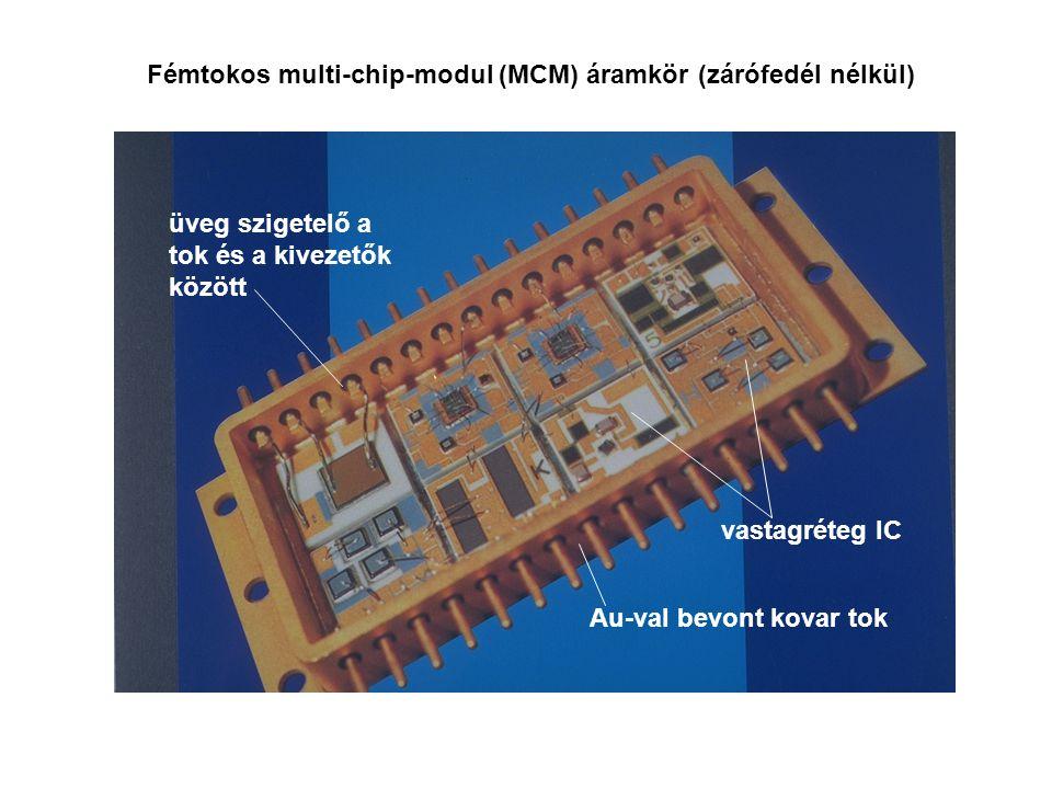 Fémtokos multi-chip-modul (MCM) áramkör (zárófedél nélkül) Au-val bevont kovar tok üveg szigetelő a tok és a kivezetők között vastagréteg IC