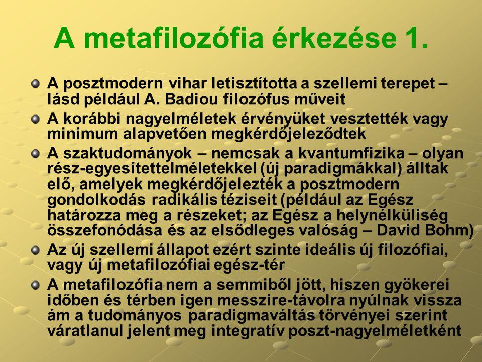 A metafilozófia érkezése 1.A posztmodern vihar letisztította a szellemi terepet – lásd például A.