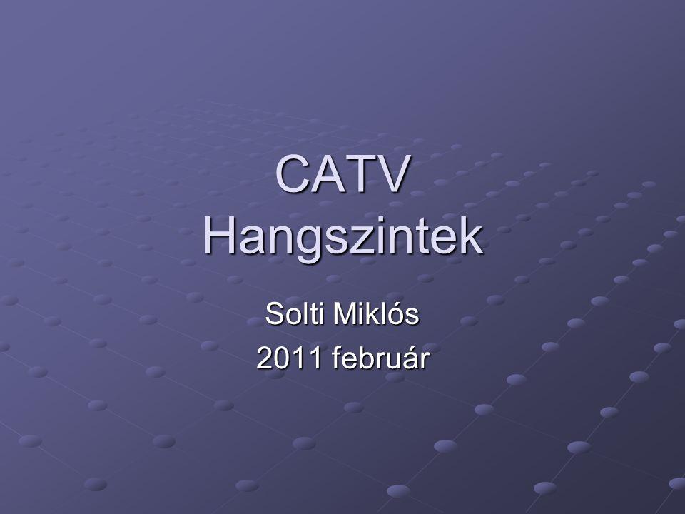 CATV Hangszintek Solti Miklós 2011 február