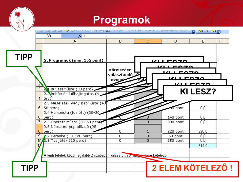 Programok KI LESZ TIPP 2 ELEM KÖTELEZŐ !