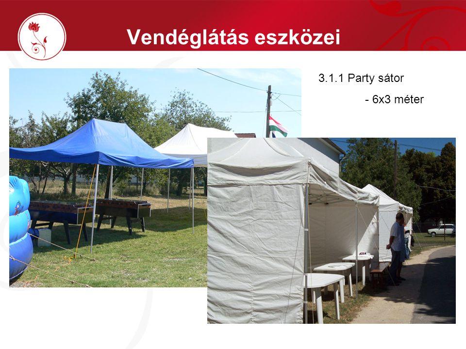 Vendéglátás eszközei 3.1.1 Party sátor - 6x3 méter