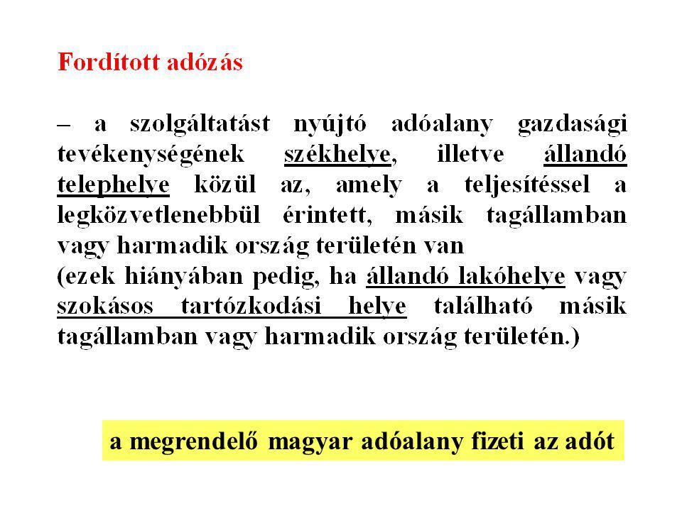 a megrendelő magyar adóalany fizeti az adót