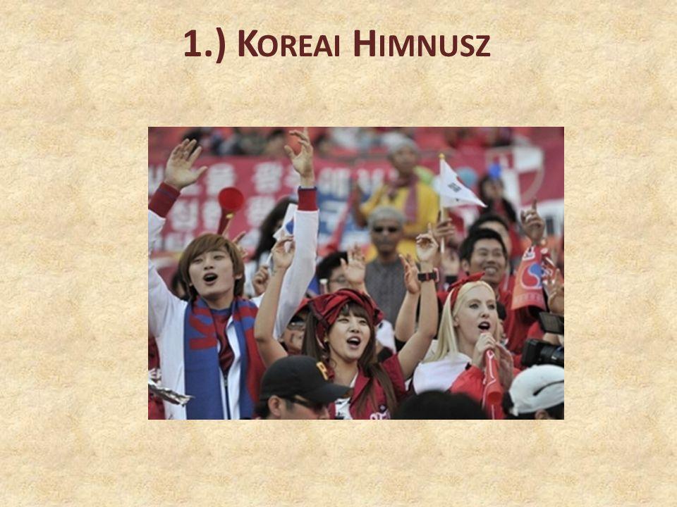 1.애국가 2.Két szerzőt jelölnek meg: Yun Chi-Ho [ 윤치호 ] vagy An Chang-Ho [ 안창호 ].