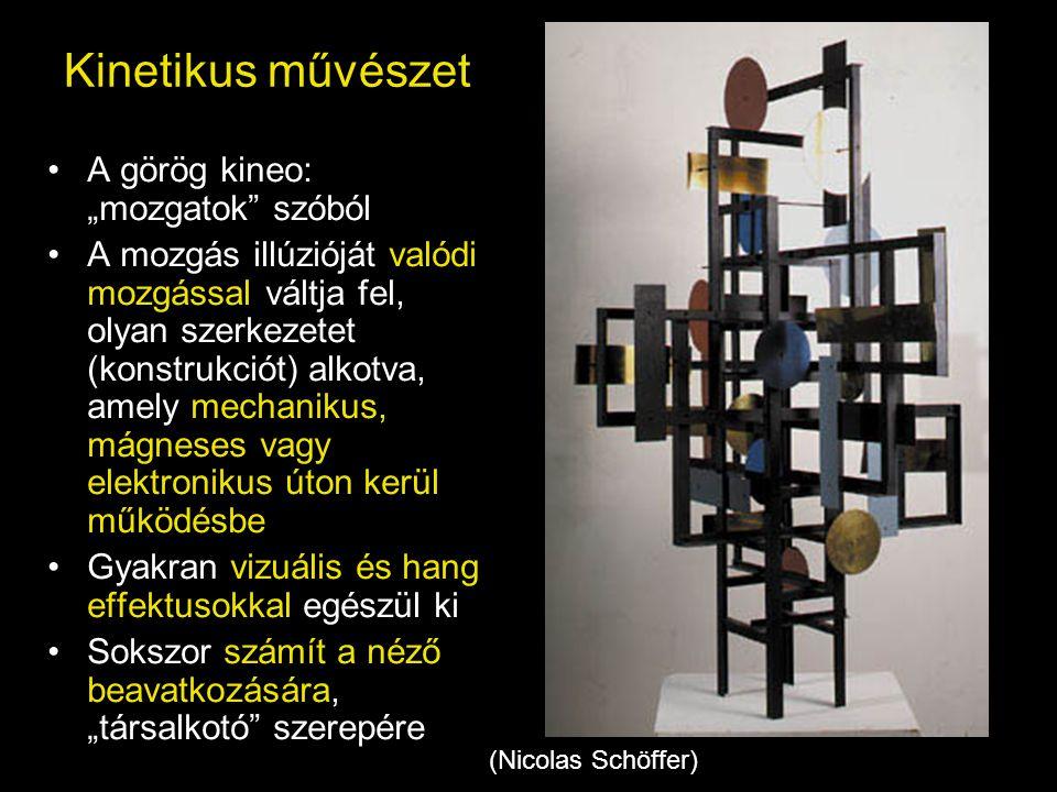 """Kinetikus művészet •A görög kineo: """"mozgatok"""" szóból •A mozgás illúzióját valódi mozgással váltja fel, olyan szerkezetet (konstrukciót) alkotva, amely"""