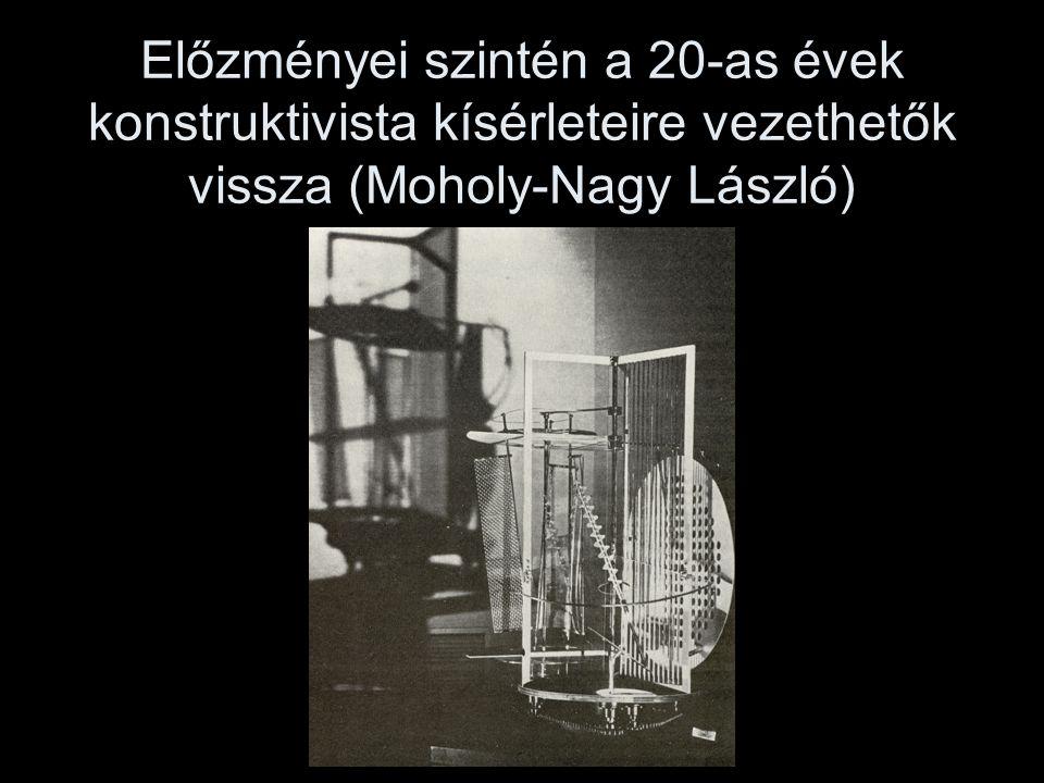 Előzményei szintén a 20-as évek konstruktivista kísérleteire vezethetők vissza (Moholy-Nagy László)