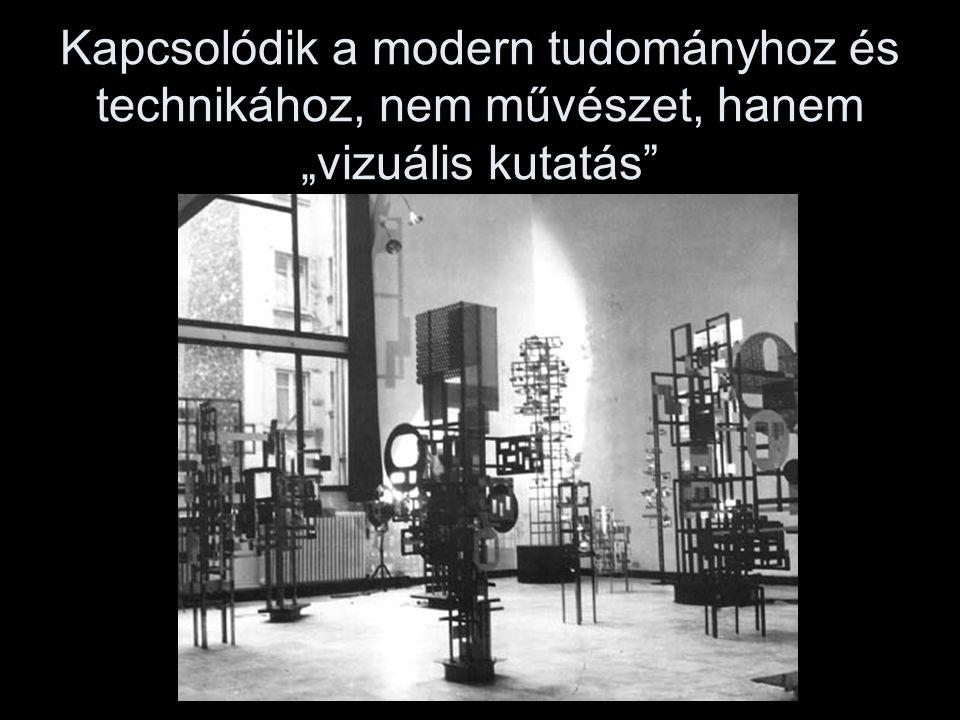 """Kapcsolódik a modern tudományhoz és technikához, nem művészet, hanem """"vizuális kutatás"""""""