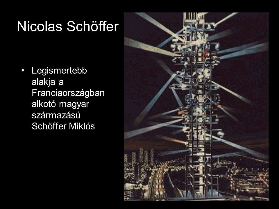 Nicolas Schöffer •Legismertebb alakja a Franciaországban alkotó magyar származású Schöffer Miklós
