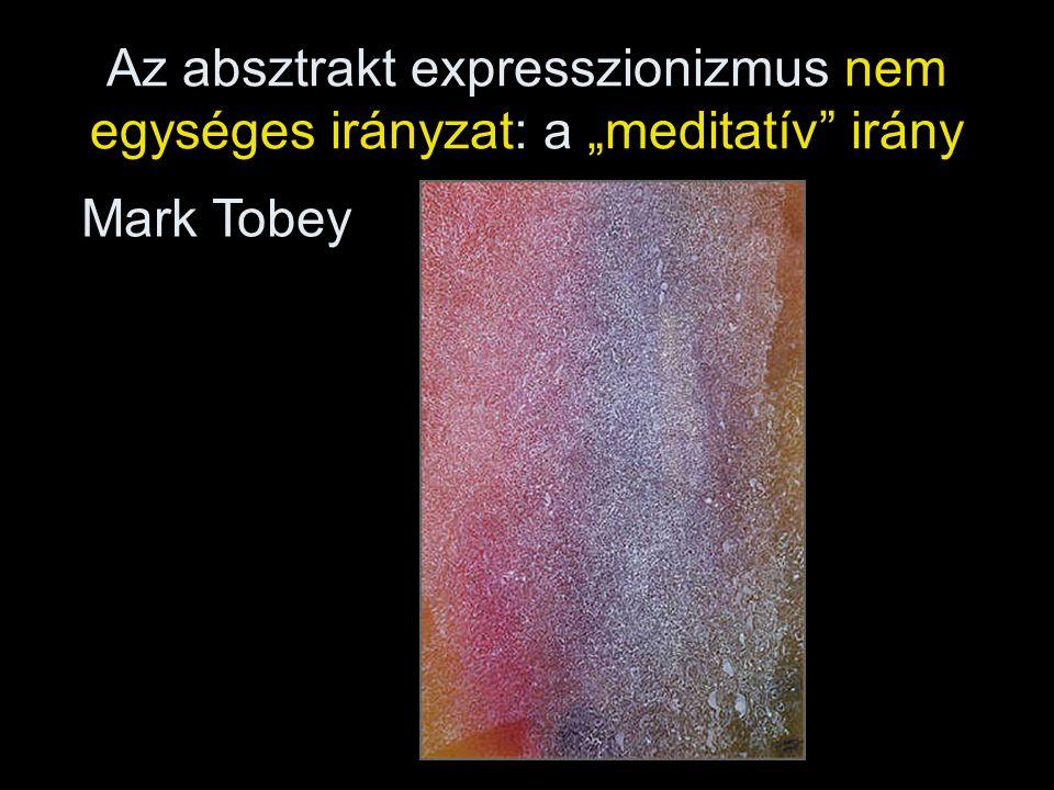 """Az absztrakt expresszionizmus nem egységes irányzat: a """"meditatív"""" irány Mark Tobey"""