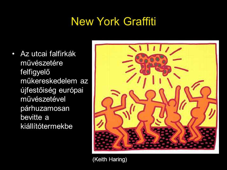 New York Graffiti •Az utcai falfirkák művészetére felfigyelő műkereskedelem az újfestőiség európai művészetével párhuzamosan bevitte a kiállítótermekb