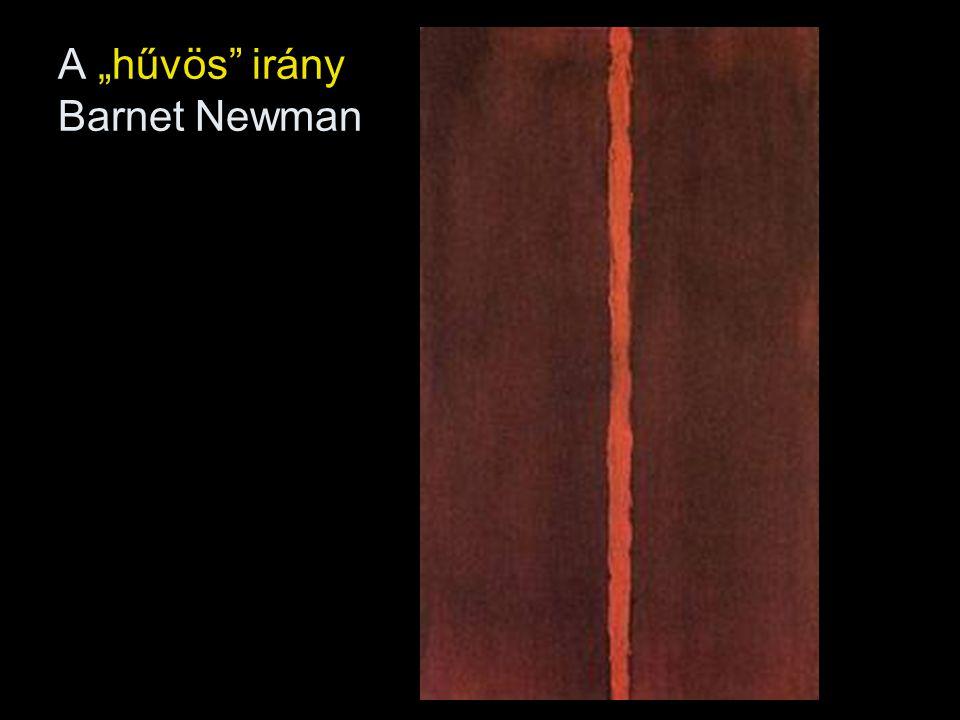 """A """"hűvös"""" irány Barnet Newman"""