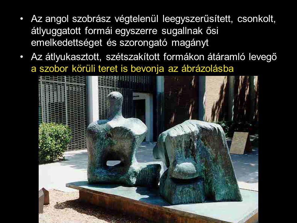 •Az angol szobrász végtelenül leegyszerűsített, csonkolt, átlyuggatott formái egyszerre sugallnak ősi emelkedettséget és szorongató magányt •Az átlyuk