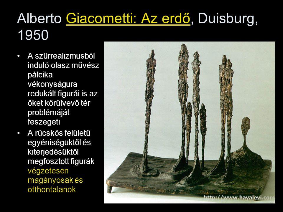 Alberto Giacometti: Az erdő, Duisburg, 1950 •A szürrealizmusból induló olasz művész pálcika vékonyságura redukált figurái is az őket körülvevő tér pro