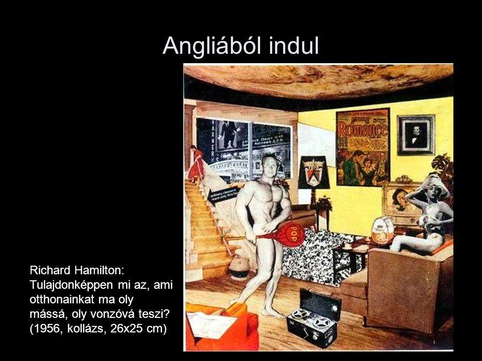 Angliából indul Richard Hamilton: Tulajdonképpen mi az, ami otthonainkat ma oly mássá, oly vonzóvá teszi? (1956, kollázs, 26x25 cm)