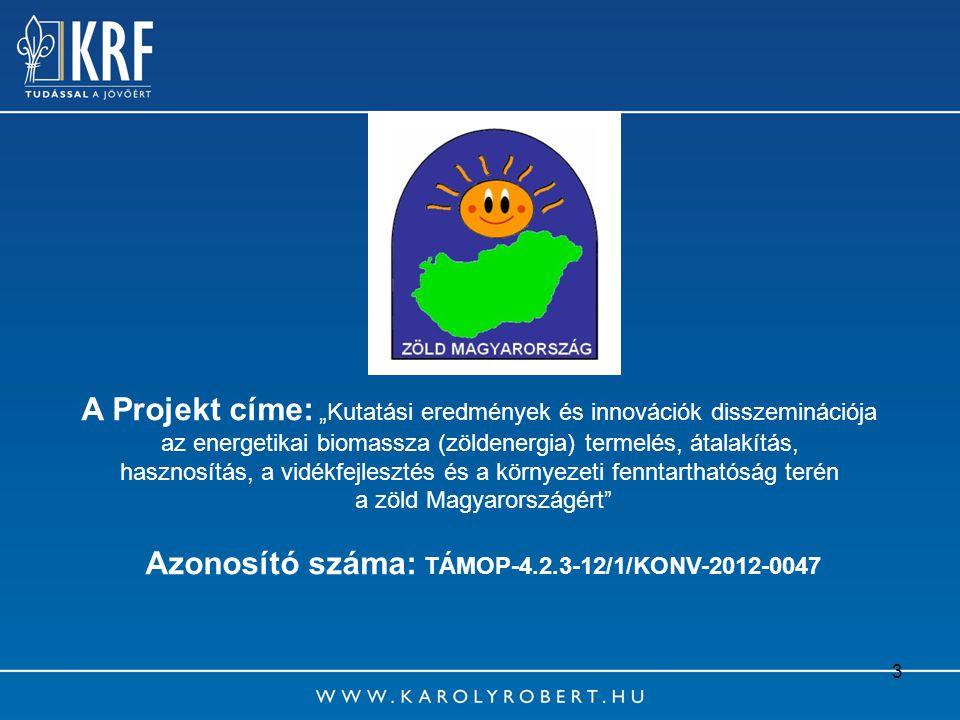 4 A projekt Konzorciumi partnerei: Károly Róbert Főiskola, mint konzorcium vezető; Konzorciumi tagok: NORDA Kft.