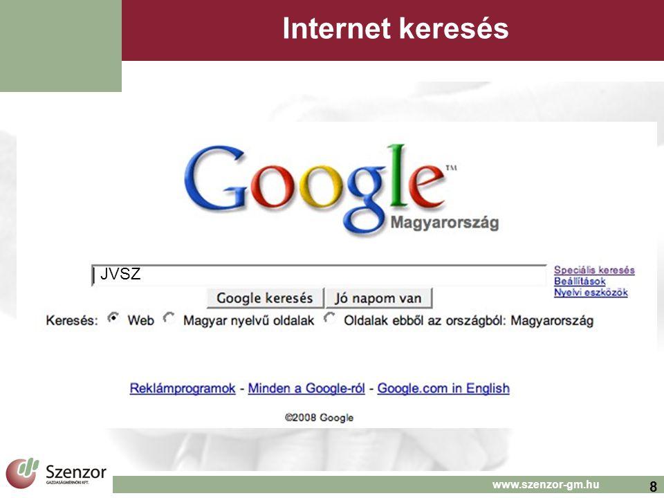 8 www.szenzor-gm.hu Internet keresés JVSZ