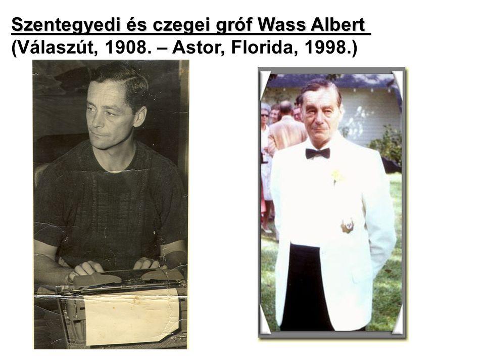 Szentegyedi és czegei gróf Wass Albert (Válaszút, 1908. – Astor, Florida, 1998.)