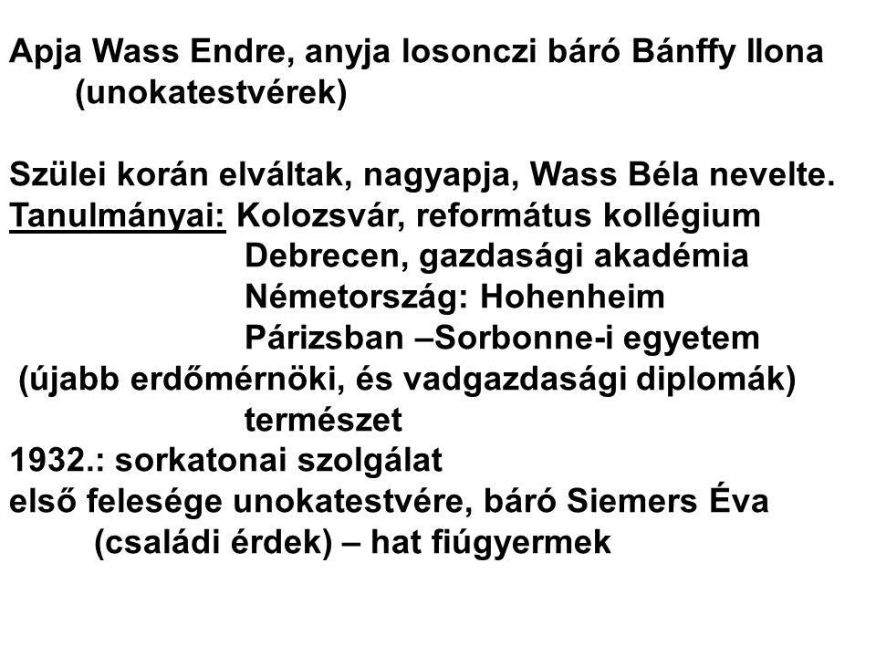 Apja Wass Endre, anyja losonczi báró Bánffy Ilona (unokatestvérek) Szülei korán elváltak, nagyapja, Wass Béla nevelte. Tanulmányai: Kolozsvár, reformá