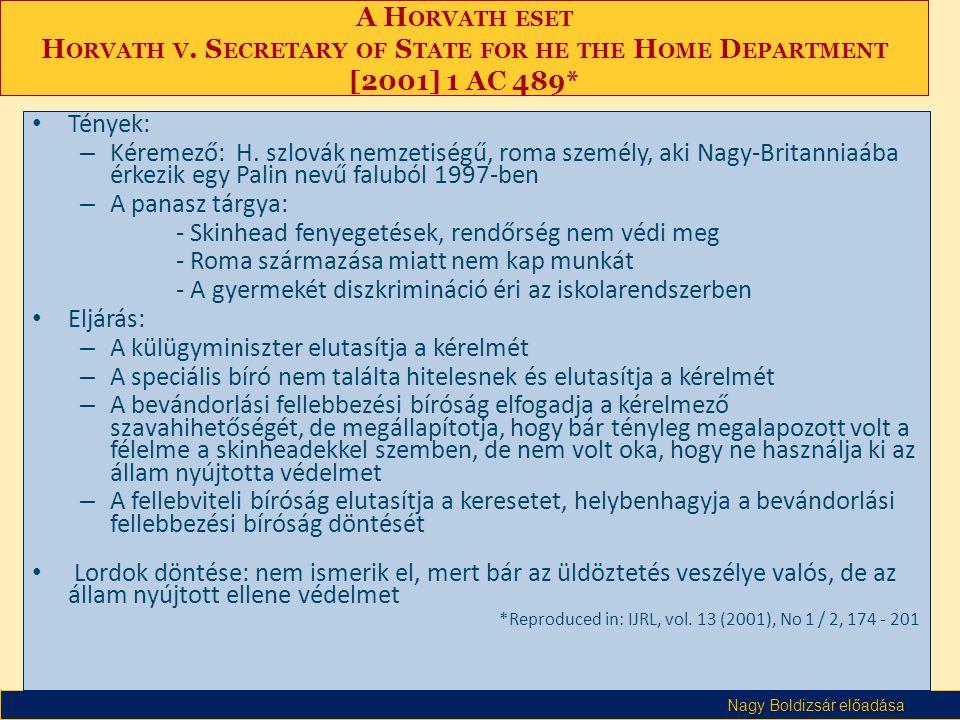Nagy Boldizsár előadása A H ORVATH ESET H ORVATH V. S ECRETARY OF S TATE FOR HE THE H OME D EPARTMENT [2001] 1 AC 489* • Tények: – Kéremező: H. szlová