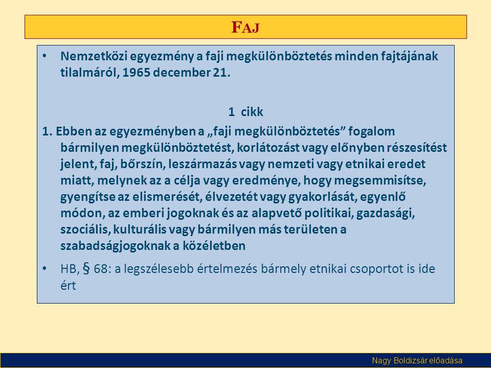Nagy Boldizsár előadása F AJ • Nemzetközi egyezmény a faji megkülönböztetés minden fajtájának tilalmáról, 1965 december 21.