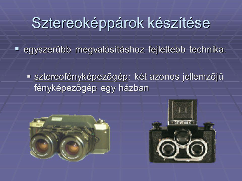 sztereoszán: vízszintes sín, melyen a fényképezőgép bázistávolságnyira eltolható az állványon  sztereoelõtét: segítségével egy képkockára készíthetõ el a két részkép  ezek nélkül is lehet sztereoképeket csinálni, DE csak statikus témáról