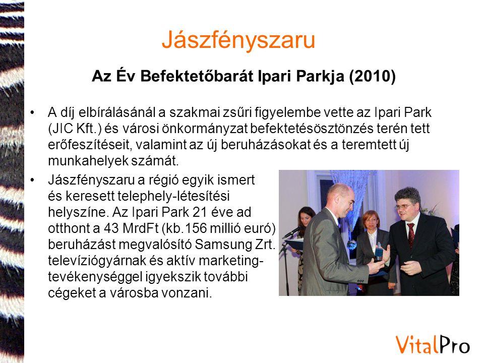 Jászfényszaru •A díj elbírálásánál a szakmai zsűri figyelembe vette az Ipari Park (JIC Kft.) és városi önkormányzat befektetésösztönzés terén tett erő