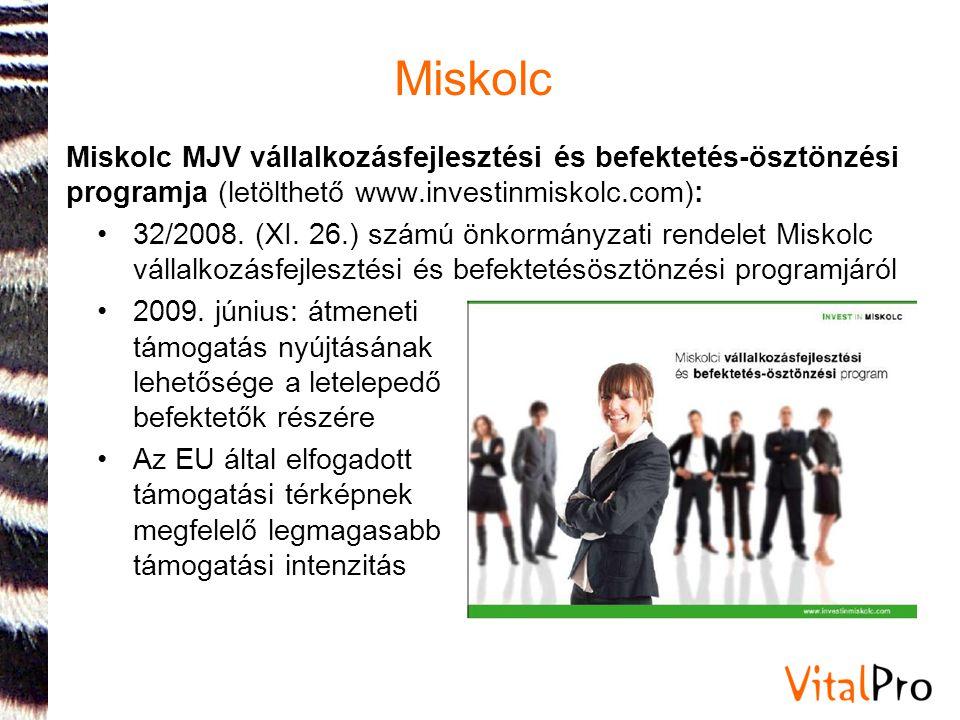 Miskolc Miskolc MJV vállalkozásfejlesztési és befektetés-ösztönzési programja (letölthető www.investinmiskolc.com): •32/2008. (XI. 26.) számú önkormán