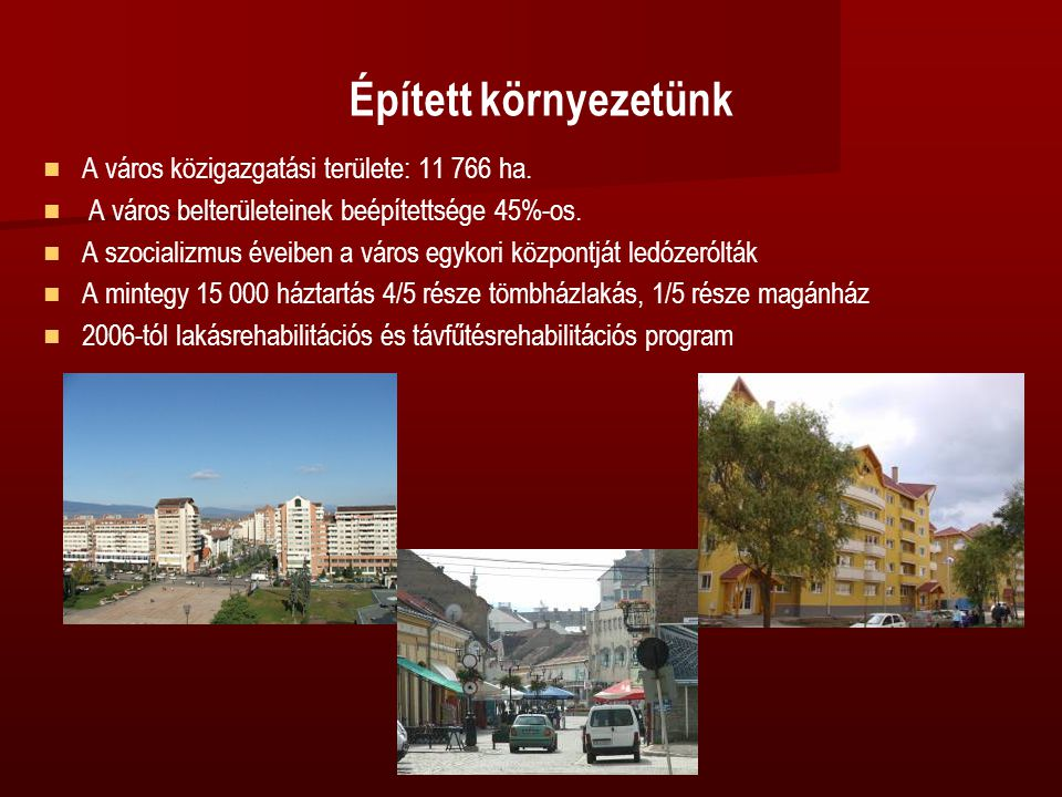 Épített környezetünk   A város közigazgatási területe: 11 766 ha.