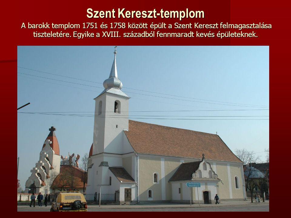 Szent Kereszt-templom A barokk templom 1751 és 1758 között épült a Szent Kereszt felmagasztalása tiszteletére.