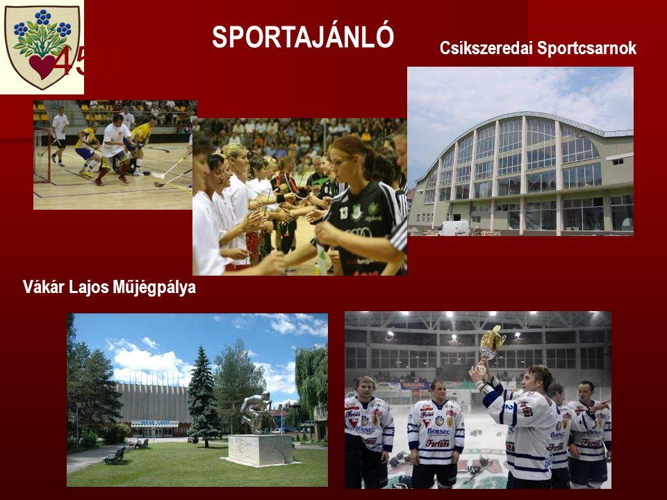 SPORTAJÁNLÓ Csíkszeredai Sportcsarnok 450 Vákár Lajos Műjégpálya