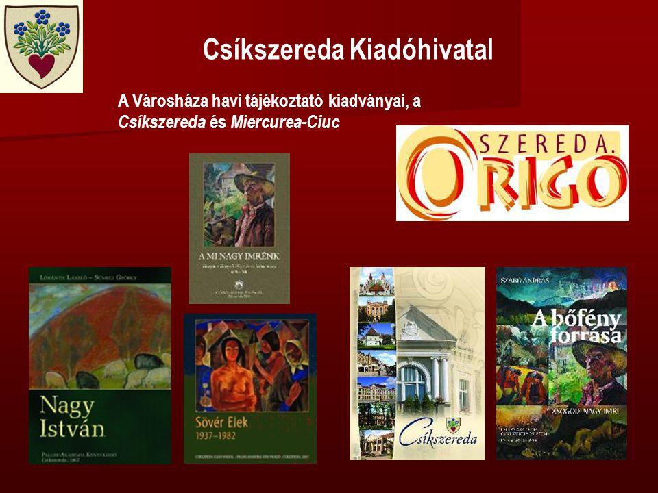 Csíkszereda Kiadóhivatal A Városháza havi tájékoztató kiadványai, a Csíkszereda és Miercurea-Ciuc