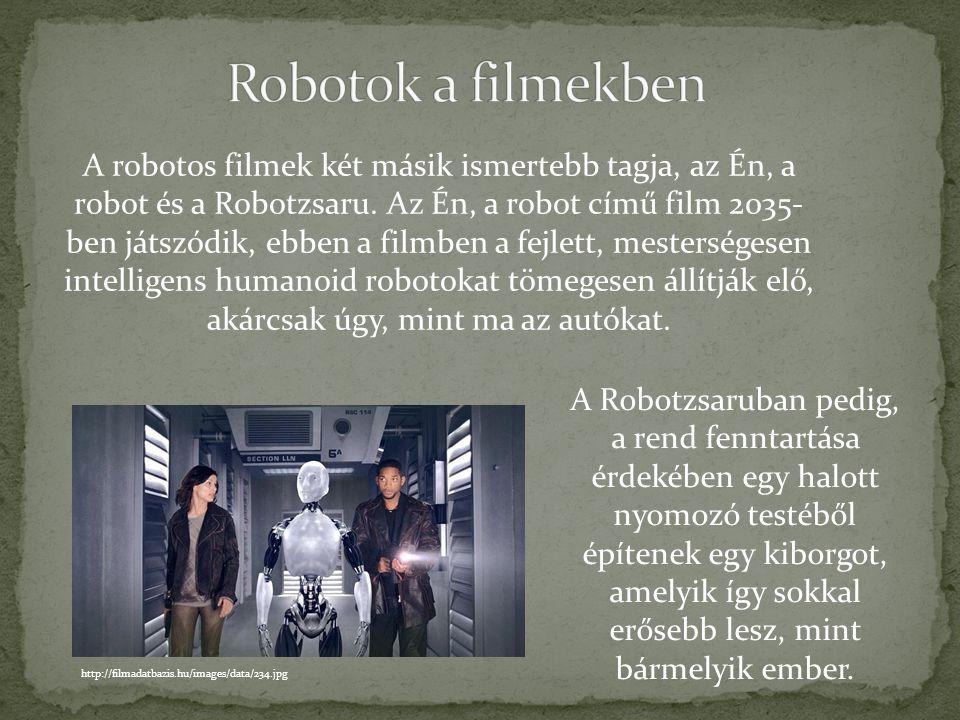 A jövő robotikus világa sok film és képregény témájául szolgál. Szerintem talán a legismertebb film, amiben előfordulnak robotok, az a Csillagok Hábor