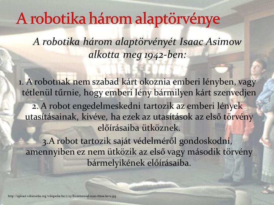  Kémrobotok -Az égbolt kémei  Robotok a világűrben -Űrflották  Életmentő orvosi robotok  Félig ember, félig robot  M. I.-avagy Mesterséges Intell