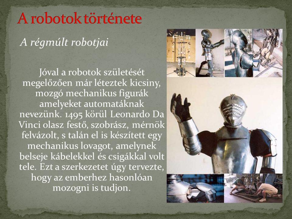 A robotika három alaptörvényét Isaac Asimow alkotta meg 1942-ben: 1. A robotnak nem szabad kárt okoznia emberi lényben, vagy tétlenül tűrnie, hogy emb