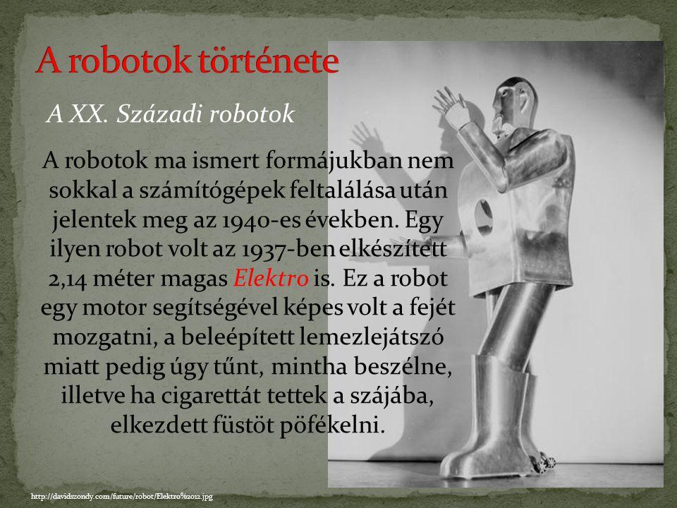 A huszadik században a robotok elsőként képzeletbeli teremtményekként jelentek meg filmekben, könyvek és tudományos-fantasztikus magazinok lapjain. Az