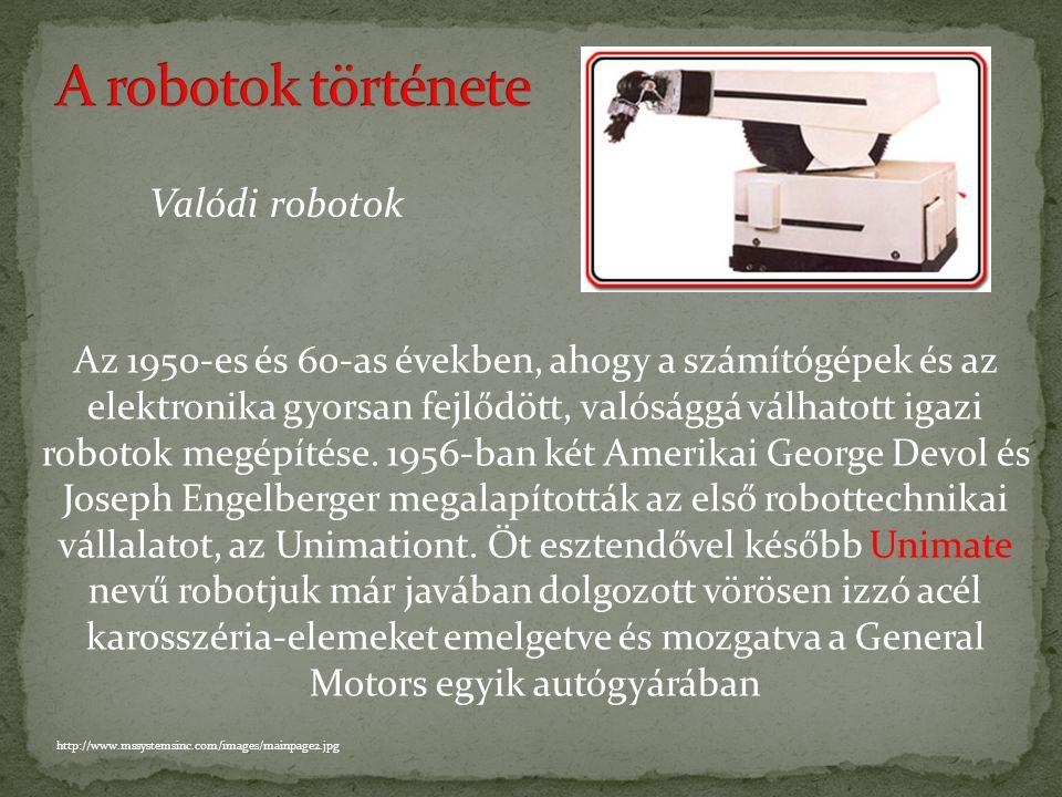 A robotok ma ismert formájukban nem sokkal a számítógépek feltalálása után jelentek meg az 1940-es években. Egy ilyen robot volt az 1937-ben elkészíte