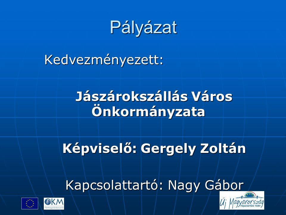 Pályázat adatai  Feladat-ellátási helyek  1.Széchenyi István Általános Iskola, Óvoda és Zeneiskola  Kossuth u.