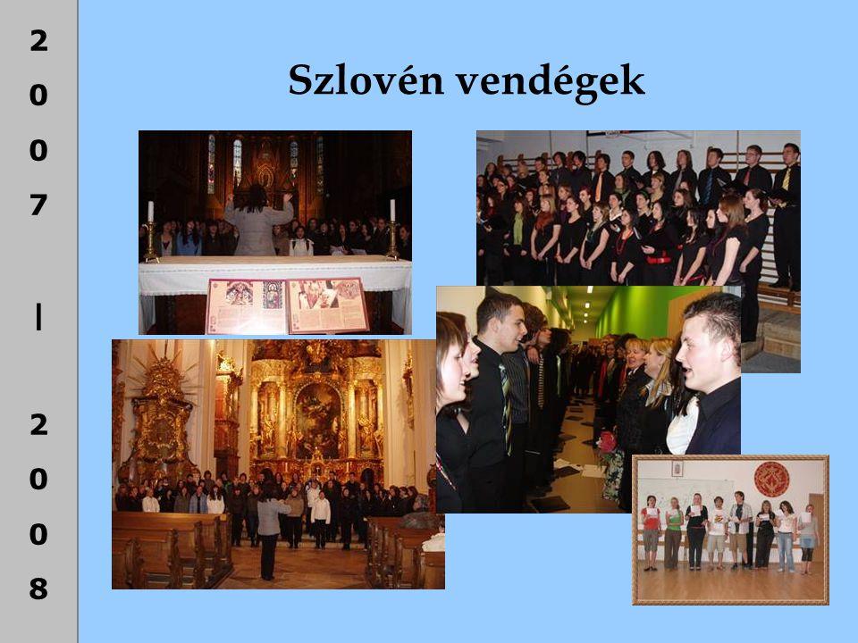 2007|20082007|2008 Szlovén vendégek