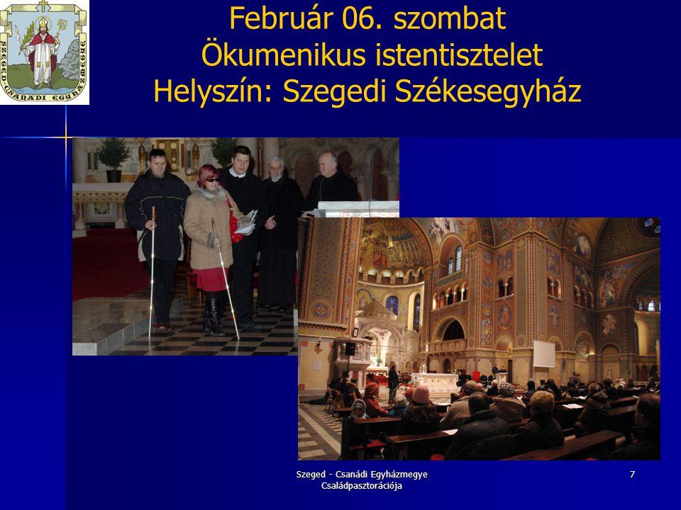 Szeged - Csanádi Egyházmegye Családpasztorációja 18 Egyházmegyei Családnap Pusztamérges (Az EGÉSZ-séges család,a család egységének művészete)