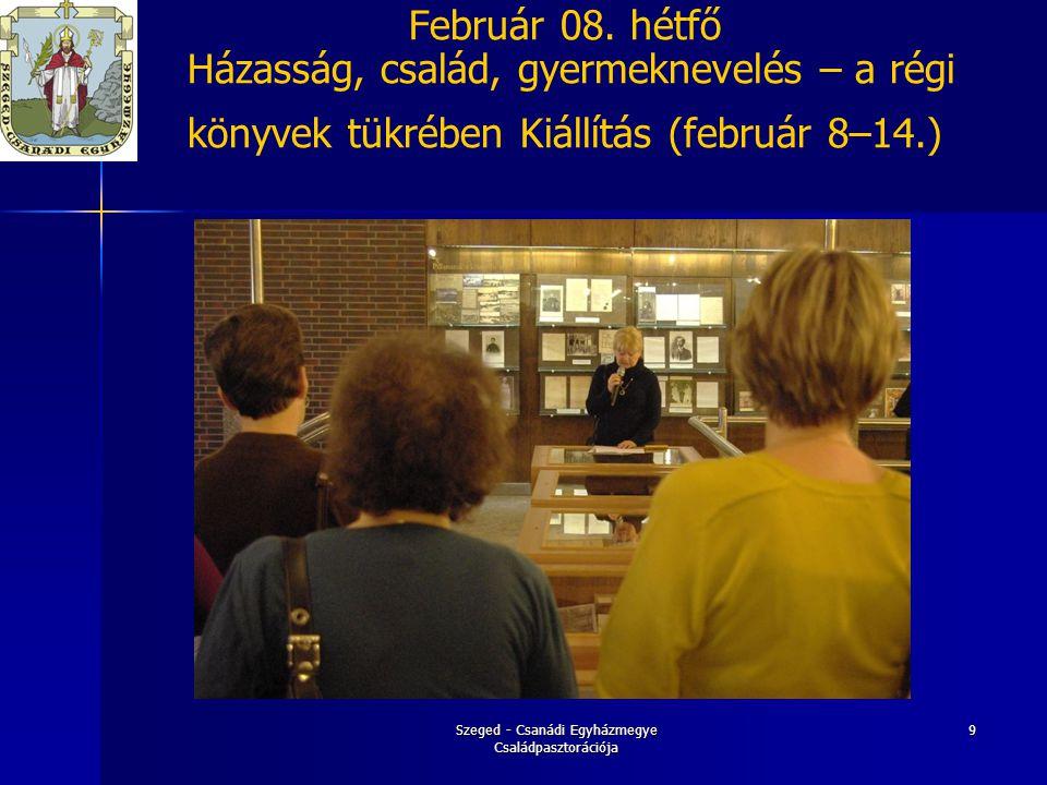 Szeged - Csanádi Egyházmegye Családpasztorációja 10 Február 08.