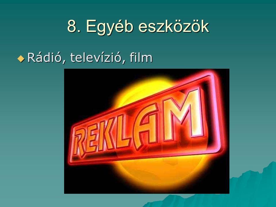 8. Egyéb eszközök  Rádió, televízió, film