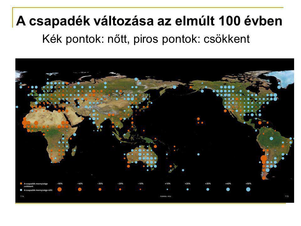 A csapadék változása az elmúlt 100 évben Kék pontok: nőtt, piros pontok: csökkent