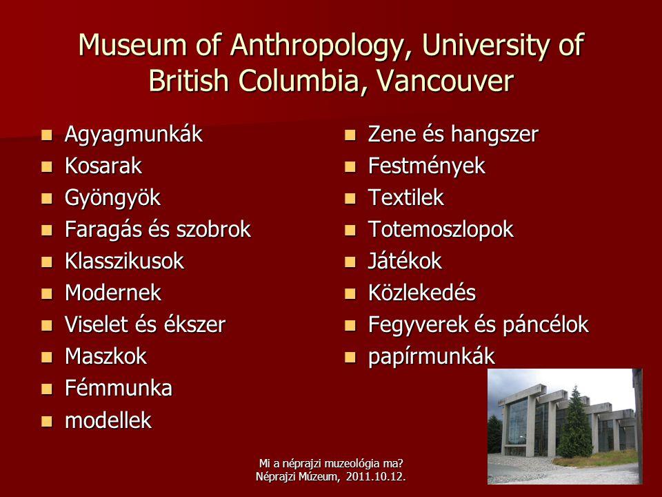 Mi a néprajzi muzeológia ma? Néprajzi Múzeum, 2011.10.12. Museum of Anthropology, University of British Columbia, Vancouver  Agyagmunkák  Kosarak 