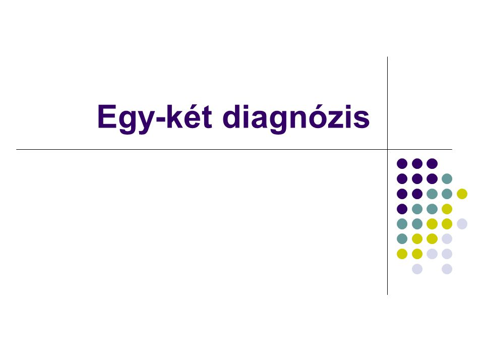 Egy-két diagnózis