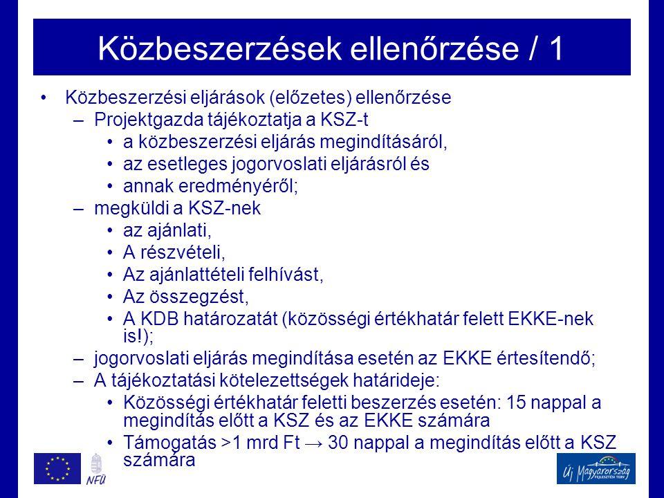 Közbeszerzések ellenőrzése / 1 •Közbeszerzési eljárások (előzetes) ellenőrzése –Projektgazda tájékoztatja a KSZ-t •a közbeszerzési eljárás megindításá