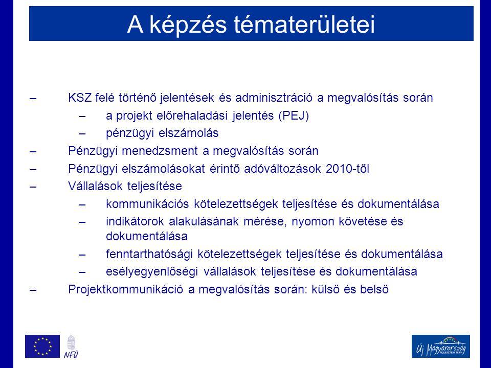 –KSZ felé történő jelentések és adminisztráció a megvalósítás során –a projekt előrehaladási jelentés (PEJ) –pénzügyi elszámolás –Pénzügyi menedzsment