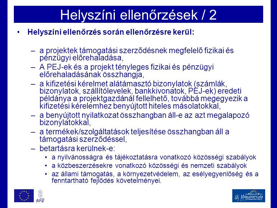 Helyszíni ellenőrzések / 2 •Helyszíni ellenőrzés során ellenőrzésre kerül: –a projektek támogatási szerződésnek megfelelő fizikai és pénzügyi előrehal