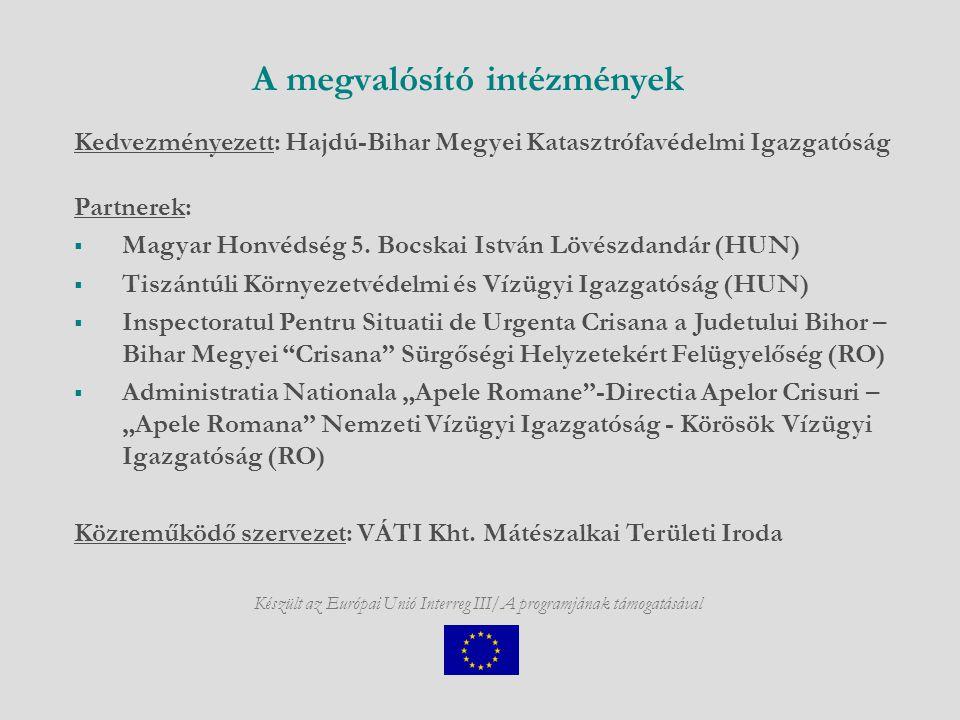 A megvalósító intézmények Kedvezményezett: Hajdú-Bihar Megyei Katasztrófavédelmi Igazgatóság Partnerek:  Magyar Honvédség 5.