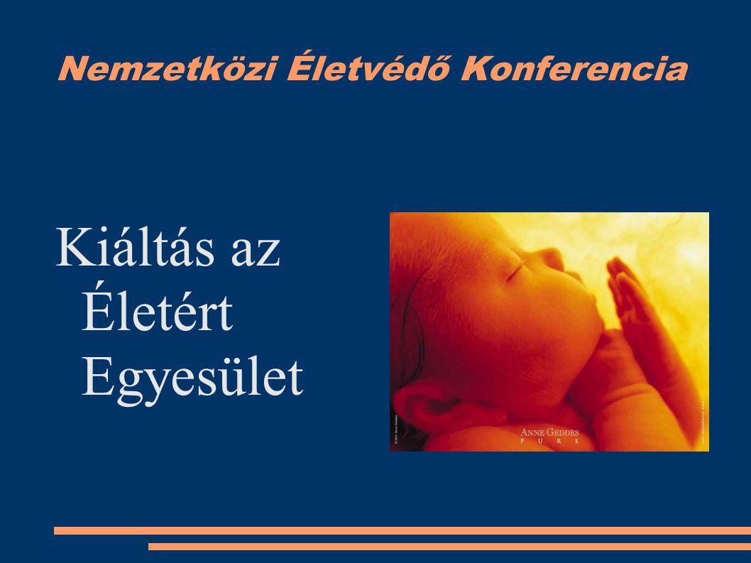 Nemzetközi Életvédő Konferencia Kiáltás az Életért Egyesület