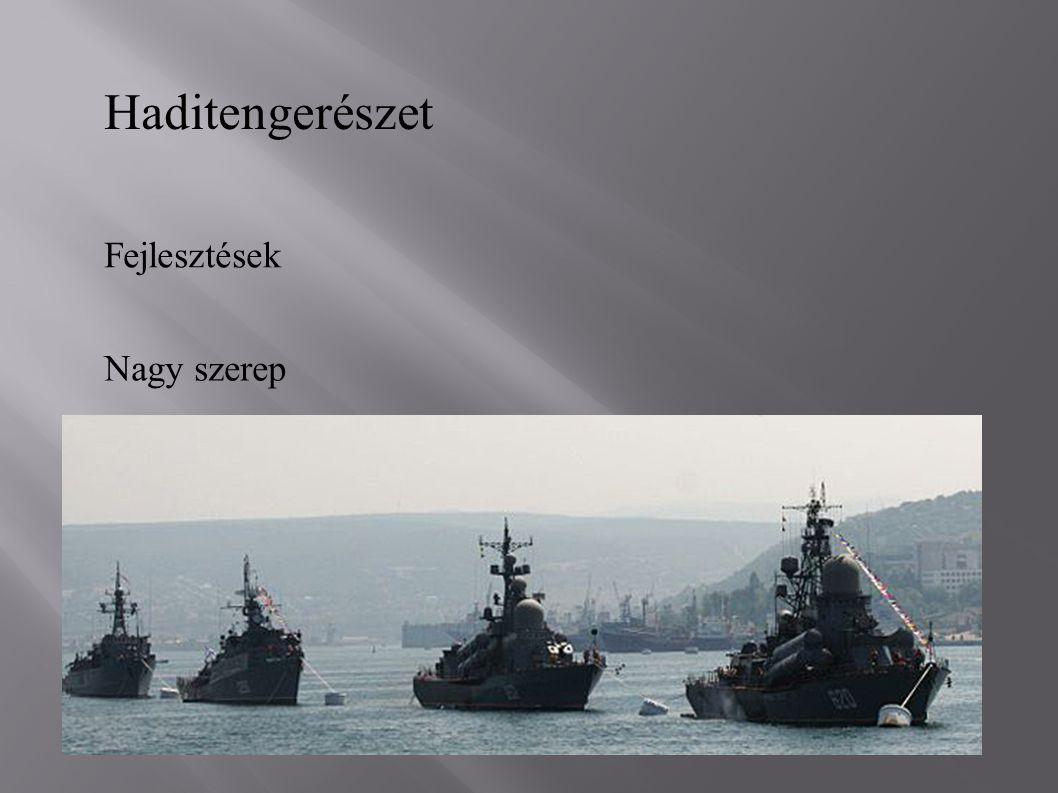 Haditengerészet Fejlesztések Nagy szerep